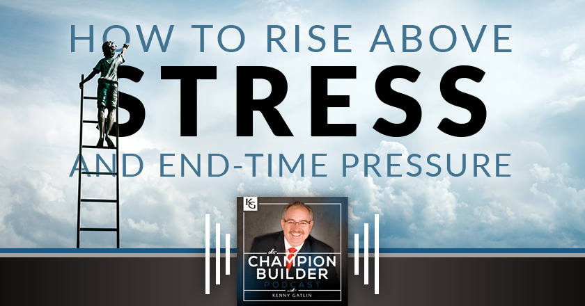 109: How to Rise Above Stress and End-Time Pressure #1 [PODCAST]