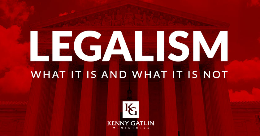 Legalism: What It Is and What It's Not