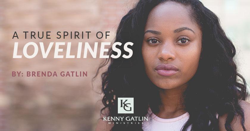 A True Spirit of Loveliness