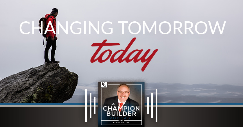 125: Changing Tomorrow Today [PODCAST]