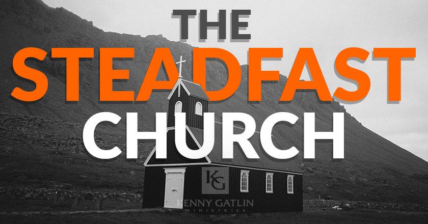 The Steadfast Church