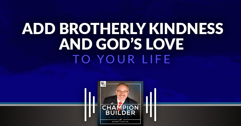 133: Add Brotherly Kindness and God