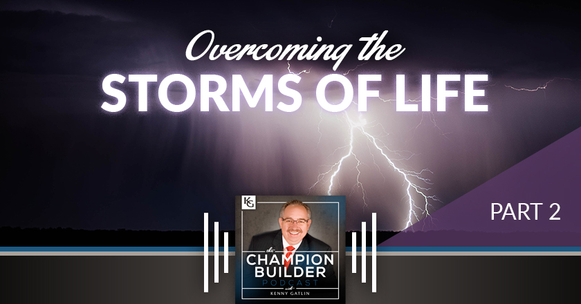 145: Overcoming the Storms of Life #2 [PODCAST]