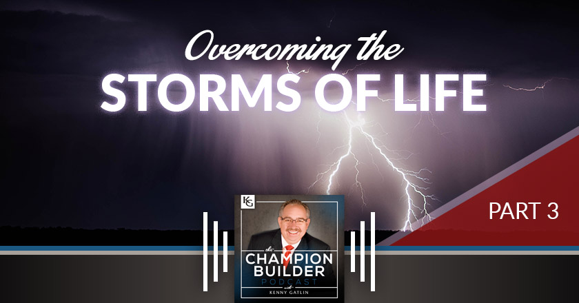 146: Overcoming the Storms of Life #3 [PODCAST]