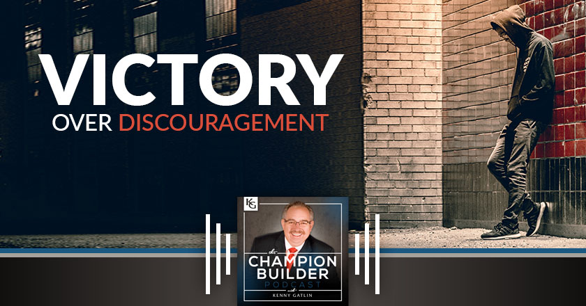 154: Victory Over Discouragement [PODCAST]