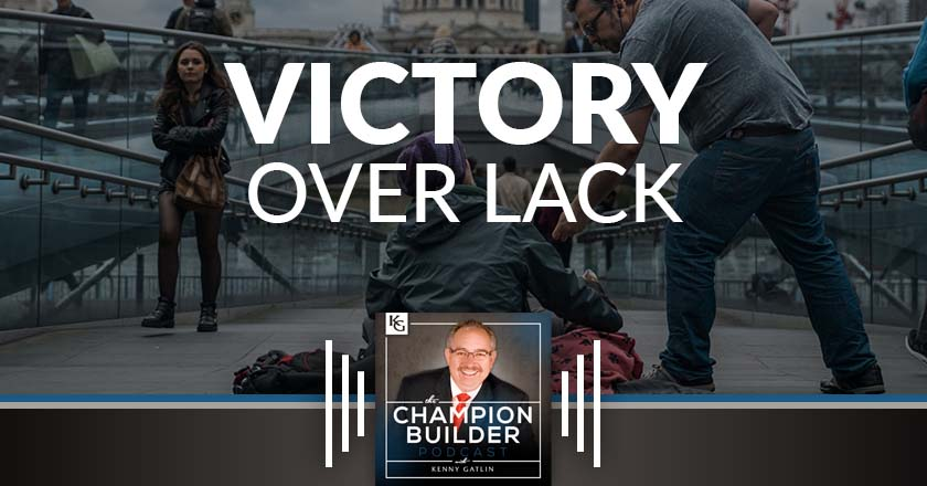 158: Victory Over Lack [PODCAST]