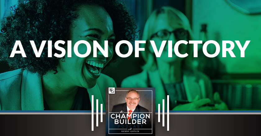 162: A Vision of Victory [PODCAST]