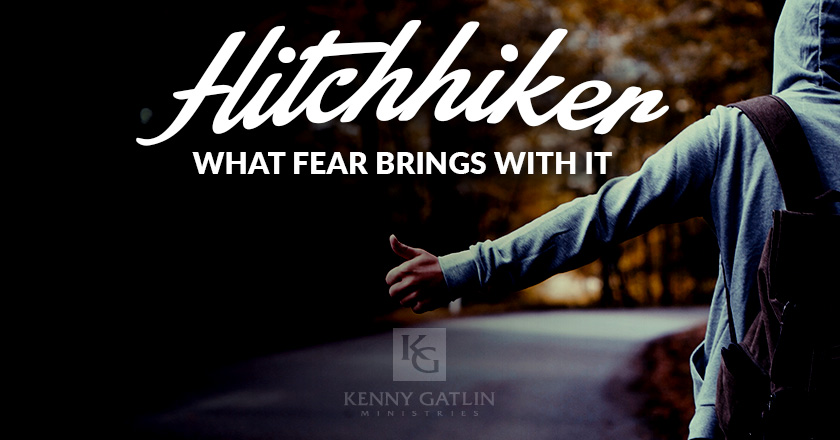 Hitchhikers:  What Fear Brings with It
