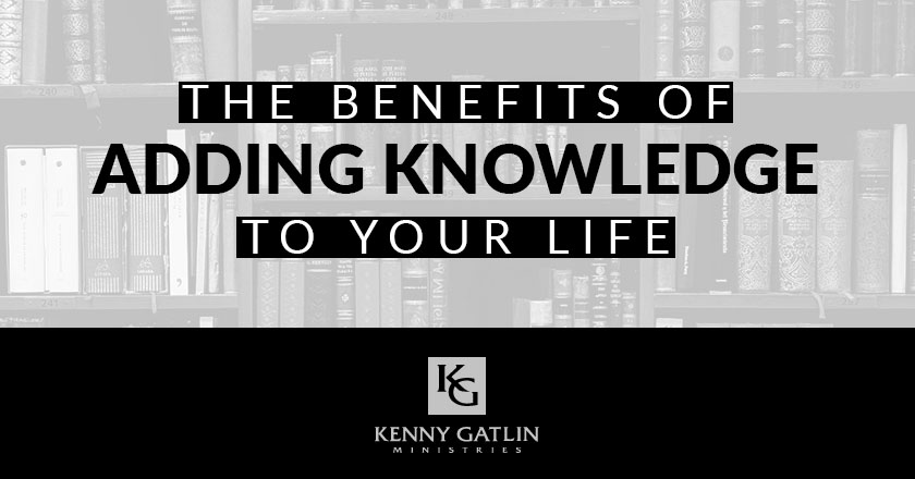 The Biblical Benefits of Adding Knowledge In Your Life