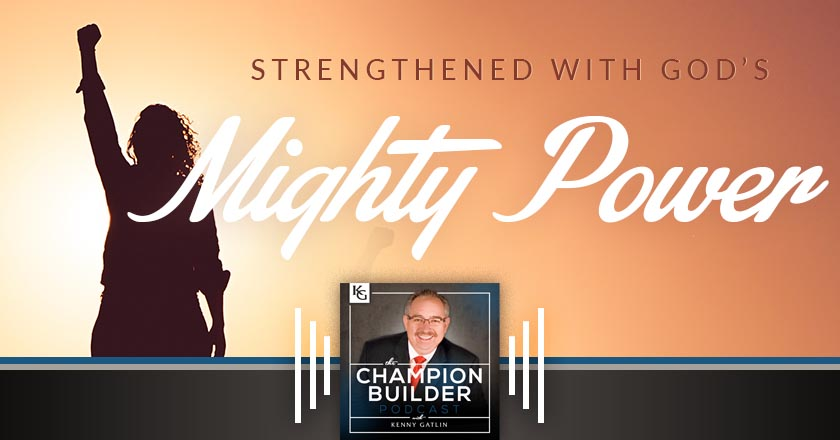 179: Strengthened with God