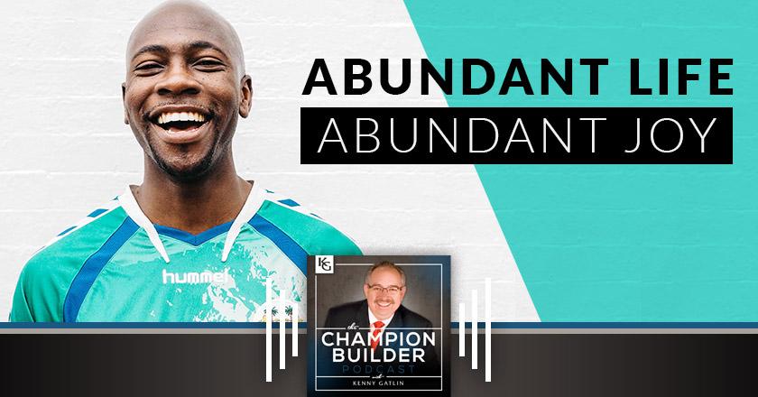 186: Abundant Life - Abundant Joy [PODCAST]