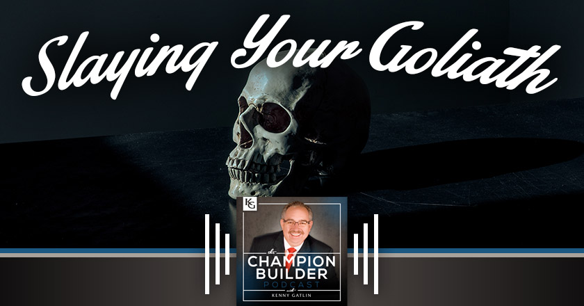 189: Slaying Your Goliath [PODCAST]