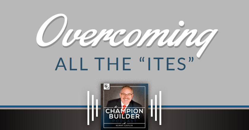 """192: Overcoming All the """"Ites"""" [PODCAST]"""