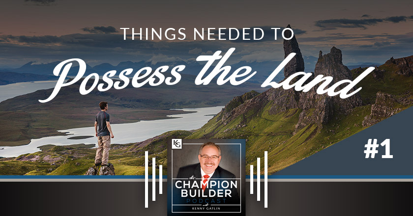 193: Things Needed to Possess the Land #1 [PODCAST]